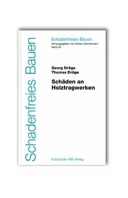 Abbildung von Dröge / Zimmermann | Schäden an Holztragwerken | 2003 | 28