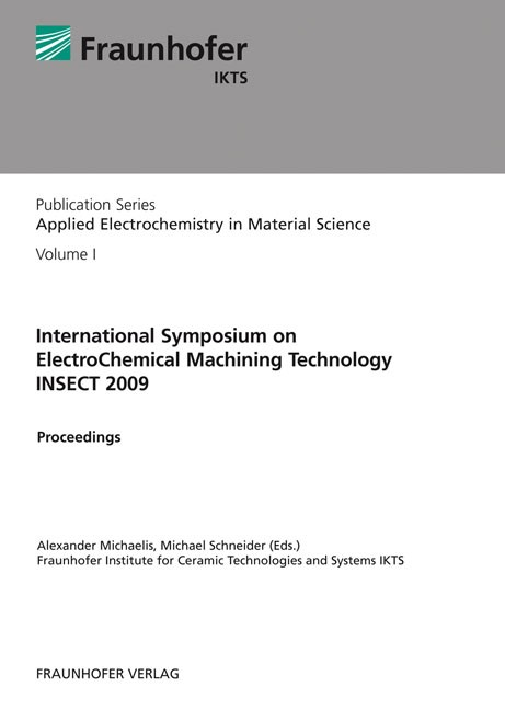 International Symposium on ElectroChemical Machining Technology INSECT 2009 | / Michaelis / Schneider, 2009 | Buch (Cover)