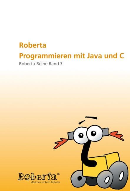 Roberta - Programmieren mit Java und C. | Ulrike Petersen / Theidig / Petersen, 2006 | Buch (Cover)