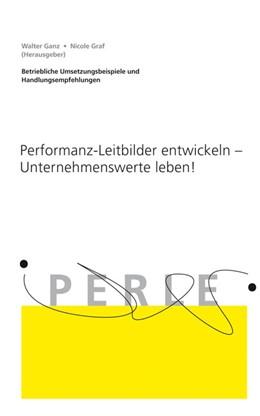 Abbildung von / Ganz / Graf | Performanz-Leitbilder entwickeln - Unternehmenswerte leben! | 2009 | Betriebliche Umsetzungsbeispie...