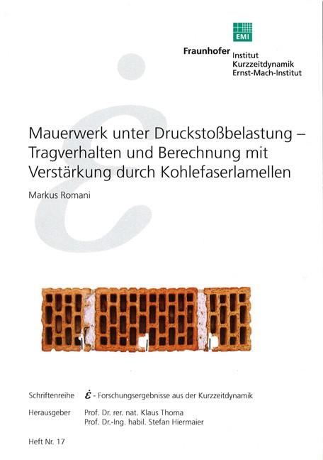 Abbildung von Romani / Thoma / Hiermaier   Mauerwerk unter Druckstoßbelastung - Tragverhalten und Berechnung mit Verstärkung durch Kohlefaserlamellen.   2008