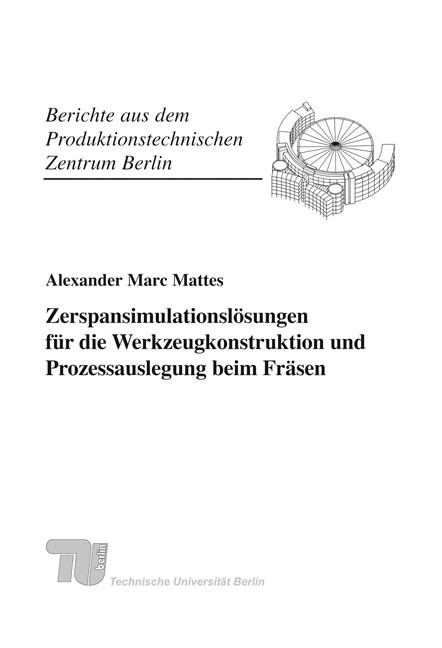 Zerspansimulationslösungen für die Werkzeugkonstruktion und Prozessauslegung beim Fräsen. | / Uhlmann, 2008 | Buch (Cover)