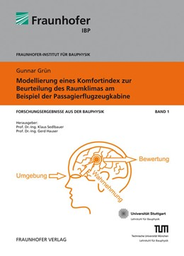 Abbildung von Grün / Sedlbauer / Hauser | Modellierung eines Komfortindex zur Beurteilung des Raumklimas am Beispiel der Passagierflugzeugkabine. | 2009 | 1
