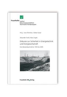 Abbildung von / Kaiser / Wiemken | Diskurse zur Sicherheit in Energietechnik und Energiewirtschaft | 2008 | Eine Bestandsaufnahme 1935 bis...