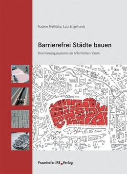 Abbildung von Metlitzky / Engelhardt | Barrierefrei Städte bauen | 2008 | Orientierungssysteme im öffent...