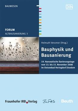 Abbildung von / Venzmer | Forum Altbausanierung 3. Bauphysik und Bausanierung | 2009 | 19. Hanseatische Sanierungstag...