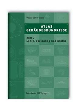 Abbildung von Meyer-Bohe | Atlas Gebäudegrundrisse. Band 2. Bauten für Lehre, Forschung und Kultur - Öffentliche Gebäude | 2002 | Entwurfsgrundlagen und Projekt...