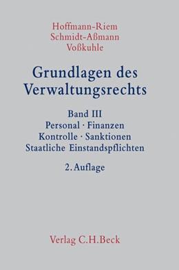 Abbildung von Hoffmann-Riem / Schmidt-Aßmann / Voßkuhle | Grundlagen des Verwaltungsrechts, Band III: Personal, Finanzen, Kontrolle, Sanktionen, Staatliche Einstandspflichten | 2. Auflage | 2013