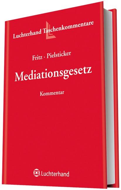 Kommentar zum Mediationsgesetz | Fritz / Pielsticker (Hrsg.), 2012 | Buch (Cover)