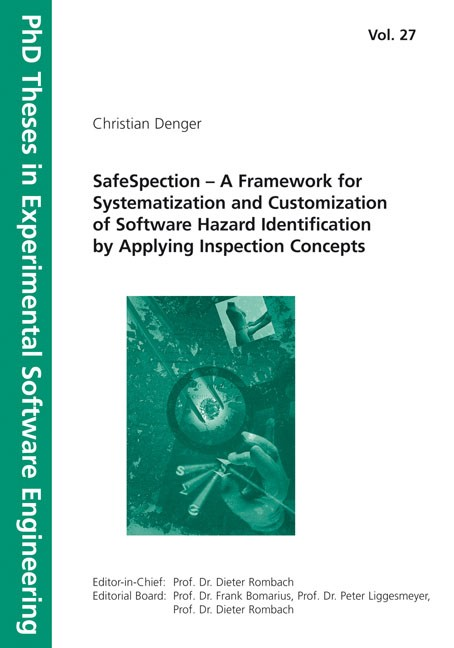 SafeSpection - A Framework for Systematization and Customization of Software Hazard Identification by Applying Inspection Concepts | / Rombach / Liggesmeyer / Bomarius, 2009 | Buch (Cover)