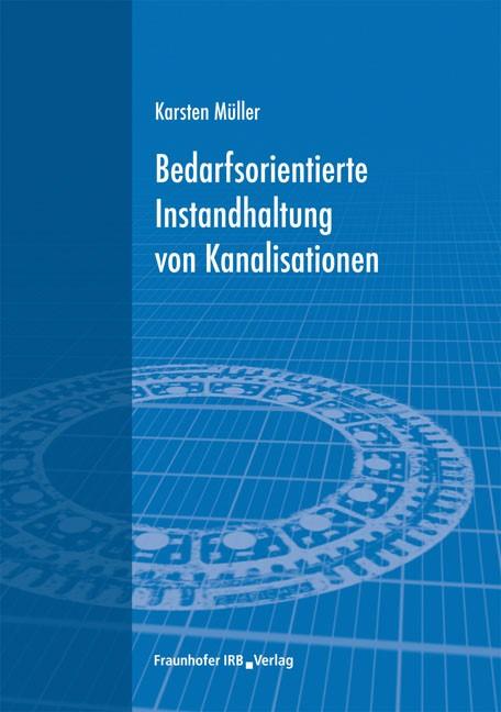 Bedarfsorientierte Instandhaltung von Kanalisationen | Müller, 2010 | Buch (Cover)