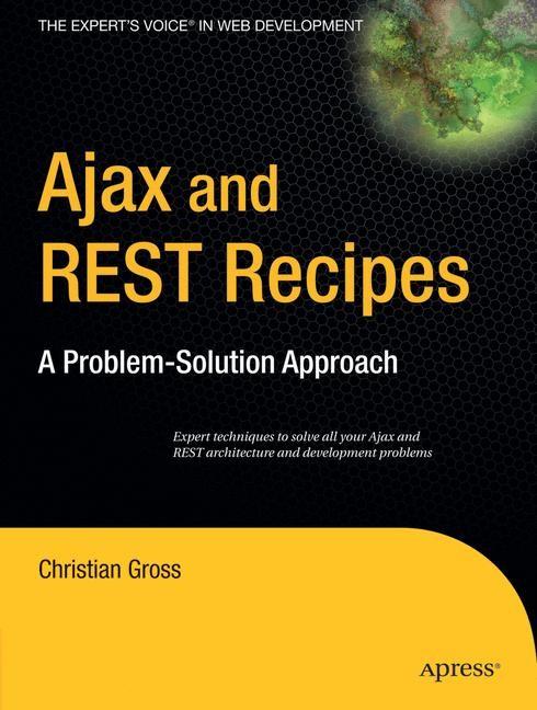 Abbildung von Gross | Ajax and REST Recipes | 1st ed. | 2006