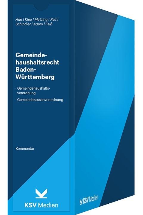 Gemeindehaushaltsrecht Baden-Württemberg | Ade / Klee / Metzing / Reif / Schindler / Adam / Faiß | Loseblattwerk mit 8. Aktualisierung (Cover)
