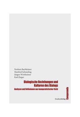 Abbildung von Bachleitner / Schmeling | Dialogische Beziehungen und Kulturen des Dialogs | 1. Auflage | 2011 | 16 | beck-shop.de