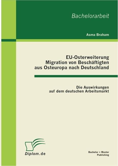 EU-Osterweiterung: Migration von Beschäftigten aus Osteuropa nach Deutschland | Braham, 2011 | Buch (Cover)