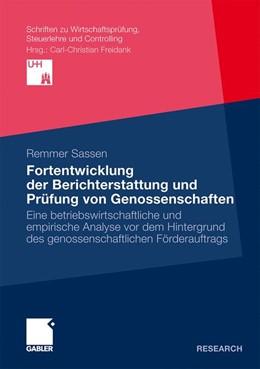 Abbildung von Sassen | Fortentwicklung der Berichterstattung und Prüfung von Genossenschaften | Mit einem Geleitwort von Prof. Dr. Carl-Christian Freidank | 2011 | Eine betriebswirtschaftliche u...