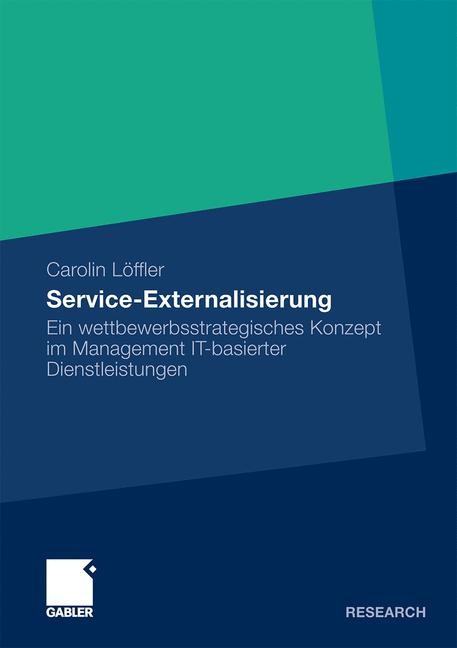Service Externalisierung   Löffler   1. Aufl. 2011. Mit einem Geleitwort von Prof. Dr. Freimut Bodendorf, 2011   Buch (Cover)