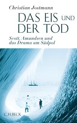 Abbildung von Jostmann, Christian | Das Eis und der Tod | 2. Auflage | 2012 | Scott, Amundsen und das Drama ...