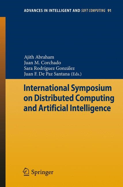 International Symposium on Distributed Computing and Artificial Intelligence | Abraham / Corchado Rodríguez / Rodríguez González / de Paz Santana, 2011 | Buch (Cover)