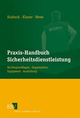 Abbildung von Kraheck / Klauer / Mews   Praxis-Handbuch Sicherheitsdienstleistung   2011   Rechtsgrundlagen – Organisatio...