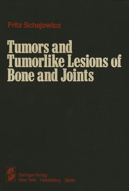 Tumors and Tumorlike Lesions of Bone and Joints | Schajowicz, 1981 | Buch (Cover)