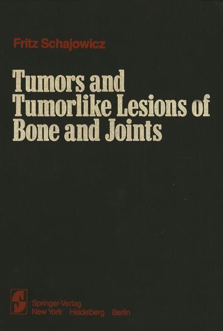 Abbildung von Schajowicz | Tumors and Tumorlike Lesions of Bone and Joints | 1981