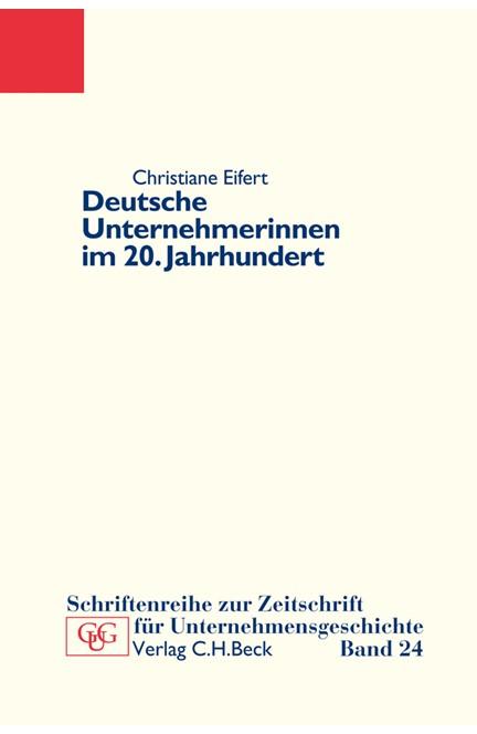 Cover: Christiane Eifert, Deutsche Unternehmerinnen im 20. Jahrhundert