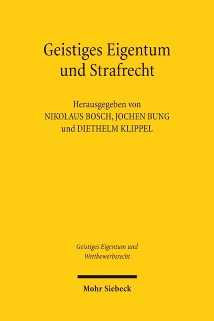 Geistiges Eigentum und Strafrecht | Bosch / Bung / Klippel, 2011 | Buch (Cover)