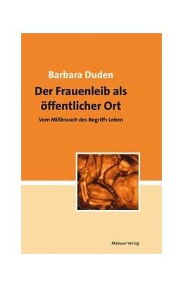 Abbildung von Duden | Der Frauenleib als öffentlicher Ort | 1. Auflage | 2016 | beck-shop.de