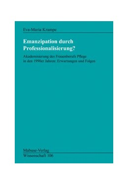 Abbildung von Krampe | Emanzipation durch Professionalisierung? | 2016 | Akademisierung des Frauenberuf... | 106