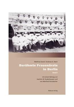 Abbildung von Ebert / David   Berühmte Frauenärzte in Berlin   3. Auflage   2017   beck-shop.de