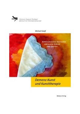Abbildung von Ganß | Demenz-Kunst und Kunsttherapie | 2013 | Künstlerisches Gestalten zwisc...
