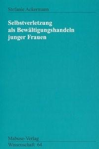 Abbildung von Ackermann | Selbstverletzung als Bewältigungshandeln junger Frauen | 2007