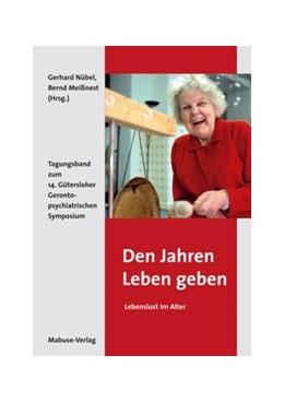 Abbildung von Meißnest / Nübel | Den Jahren Leben geben – Lebenslust im Alter | 2010 | Tagungsbandzum14.Güterslohe...
