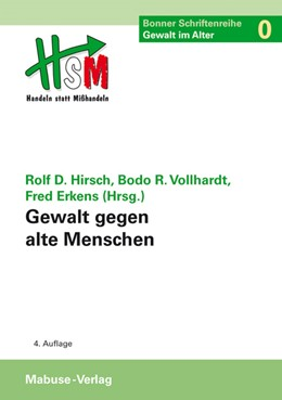 Abbildung von Hirsch / Vollhardt / Erkens   Gewalt gegen alte Menschen   2014   Bonner Schriftenreihe