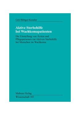 Abbildung von Böttger-Kessler | Aktive Sterbehilfe bei Wachkoma-Patienten | 2006 | Die Einstellung von Ärzten und... | 103
