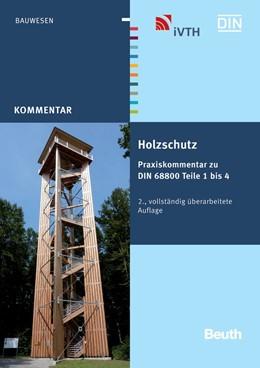 Abbildung von DIN e.V. / Marutzky (Hrsg.) | Holzschutz | 2., vollständig überarbeitete Auflage | 2013 | Praxiskommentar zu DIN 68800 T...