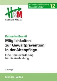 Möglichkeiten zur Gewaltprävention in der Altenpflege | Brandl, 2014 | Buch (Cover)
