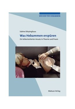 Abbildung von Dörpinghaus | Was Hebammen erspüren | 2013 | Ein leiborientierter Ansatz in... | 7