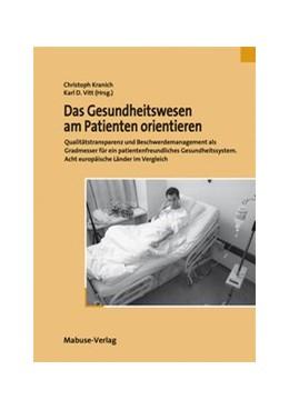 Abbildung von Kranich / Vitt | Das Gesundheitswesen am Patienten orientieren | 2016 | Qualitätstransparenz und Besch...