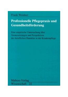 Abbildung von Weidner   Professionelle Pflegepraxis und Gesundheitsförderung   4. Auflage   2020   beck-shop.de