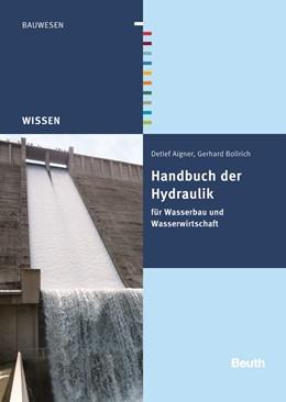 Abbildung von Aigner, Detlef / Bollrich, Gerhard | Handbuch der Hydraulik | 1. Auflage | 2015 | beck-shop.de