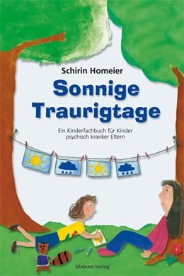 Abbildung von Homeier | Sonnige Traurigtage | 2017 | Illustriertes Kinderfachbuch f...