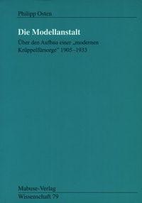 Abbildung von Osten | Die Modellanstalt | 2., Aufl. | 2012