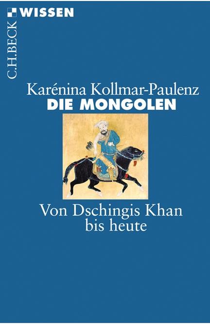 Cover: Karénina Kollmar-Paulenz, Die Mongolen
