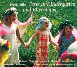 Abbildung von Jaffke | Feste im Kindergarten und Elternhaus 2 | 4. Auflage | 2004 | Ostern, Pfingsten, Johanni, Mi...