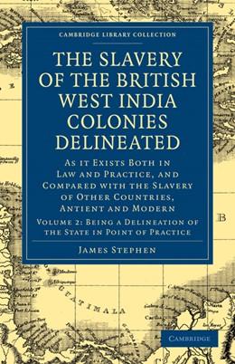 Abbildung von Stephen | The Slavery of the British West India Colonies Delineated | 1. Auflage | 2010 | beck-shop.de