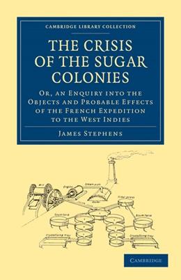 Abbildung von Stephen   The Crisis of the Sugar Colonies   1. Auflage   2010   beck-shop.de