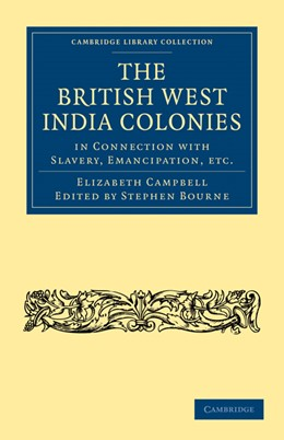 Abbildung von Campbell / Bourne | The British West India Colonies in Connection with Slavery, Emancipation, etc. | 1. Auflage | 2010 | beck-shop.de