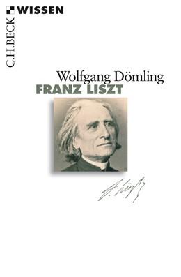 Abbildung von Dömling, Wolfgang | Franz Liszt | 1. Auflage | 2011 | 2711 | beck-shop.de